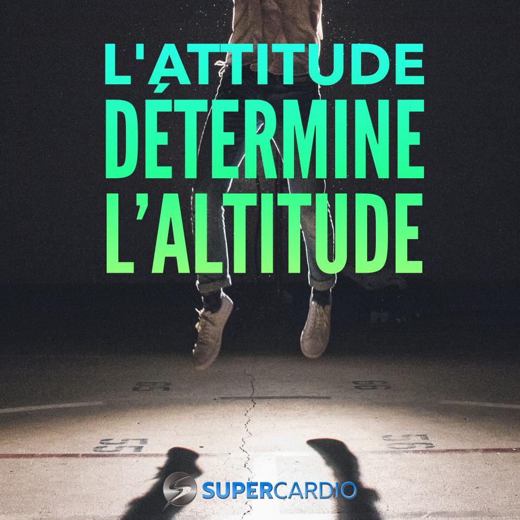 Attitude determine altitude supercardio motivation