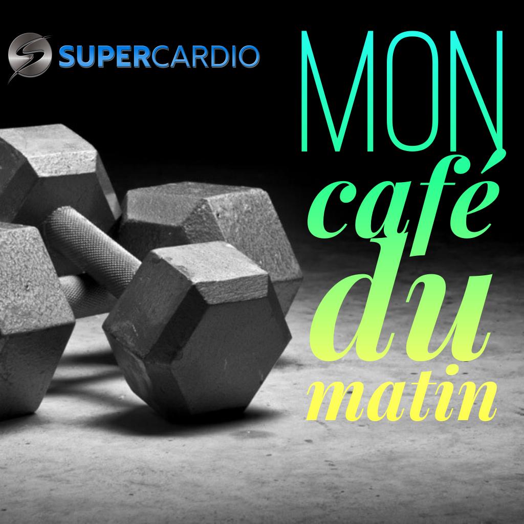 cafe du matin entrainement supercardio