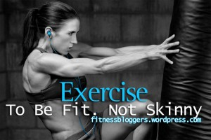 exercise to be fit