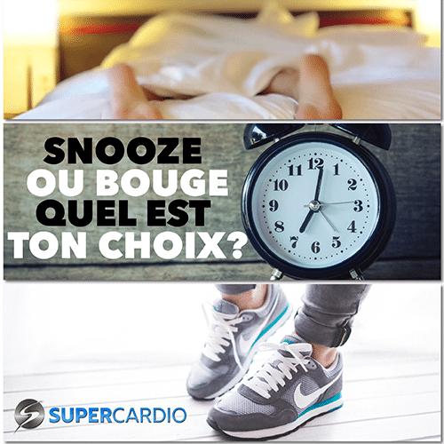 snooze ou bouge supercardio citation motivation